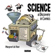 Science - A Discovery in Comics ebook by Margreet de Heer