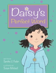 Daisy's Perfect Word ebook by Sandra V. Feder, Susan Mitchell