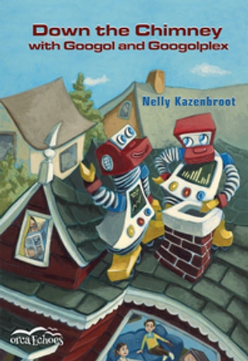 Down the Chimney with Googol and Googolplex ebook by Nelly Kazenbroot