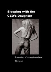 Sleeping with the CEO's Daughter ebook by T. D. Herod