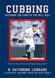 Cubbing - Featuring the Curse of the Billy Goat ebook by R. Rathbone Leonard