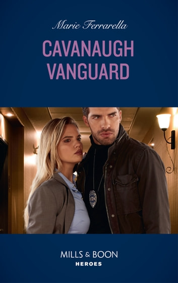 Cavanaugh Vanguard (Mills & Boon Heroes) (Cavanaugh Justice, Book 37) ebook by Marie Ferrarella