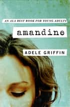 Amandine ebooks by Adele Griffin