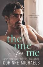 The One for Me ebook by Corinne Michaels