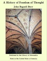 A History of Freedom of Thought ebook by John Bagnell Bury