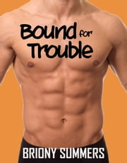 Bound for Trouble ebook by Briony Summers