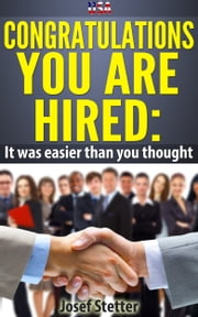 USA Congratulations You Are Hired: It was easier than you thought ebook by Josef Stetter