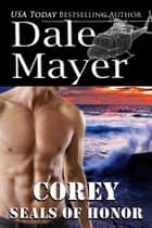 SEALs of Honor: Corey ebook by Dale Mayer