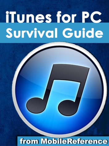 Help Me! Guide to iTunes for PC: Step-by-Step User Guide for iTunes for PC