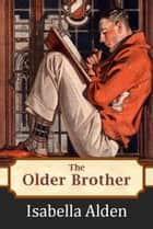 The Older Brother ebook by Isabella Alden, Pansy