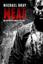 Meat ebook by Michael Bray