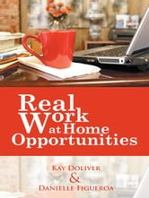 Real Work at Home Opportunities ebook by Kay Doliver & Danielle Figueroa