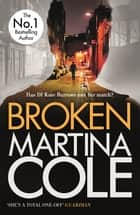 Broken - A dark and dangerous serial killer thriller ebook by Martina Cole