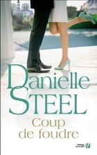 Coup de foudre eBook by Danielle STEEL, Catherine BERTHET