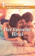 Her Favorite Rival ebook by Sarah Mayberry