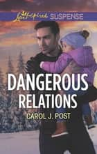 Dangerous Relations ebook by Carol J. Post
