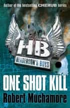 Henderson's Boys: One Shot Kill - Book 6 ebook by