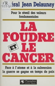 La Foudre et le Cancer ebook by Jean Delaunay
