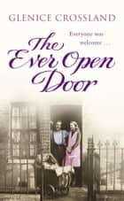 The Ever Open Door ebook by Glenice Crossland