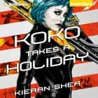 Koko Takes a Holiday audiobook by Kieran Shea