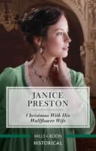Christmas with His Wallflower Wife ebook by Janice Preston