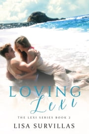 Loving Lexi - The Lexi Series, #2 ebook by Lisa Survillas