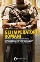 Gli imperatori romani ebook by Michael Grant