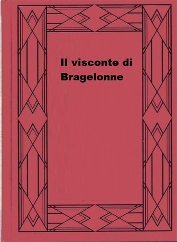 Il visconte di Bragelonne ebook by Alexandre Dumas