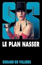 SAS 84 Le plan Nasser ebook by Gérard Villiers de