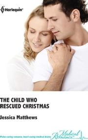 The Child Who Rescued Christmas ebook by Jessica Matthews