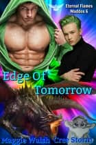 Edge Of Tomorrow Eternal Flames Maddox 6 ebook by Cree Storm, Maggie Walsh