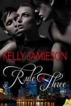 Rule of Three ebook by Kelly Jamieson
