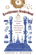 Revolutionary Brotherhood ebook by Steven C. Bullock