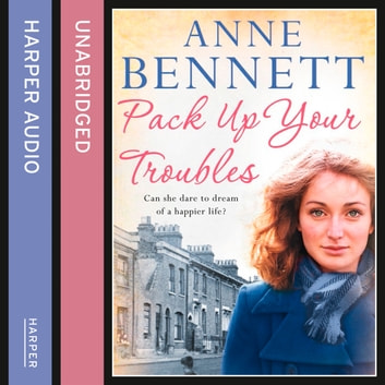 Pack Up Your Troubles audiobook by Anne Bennett