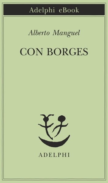 Con Borges ebook by Albert Manguel