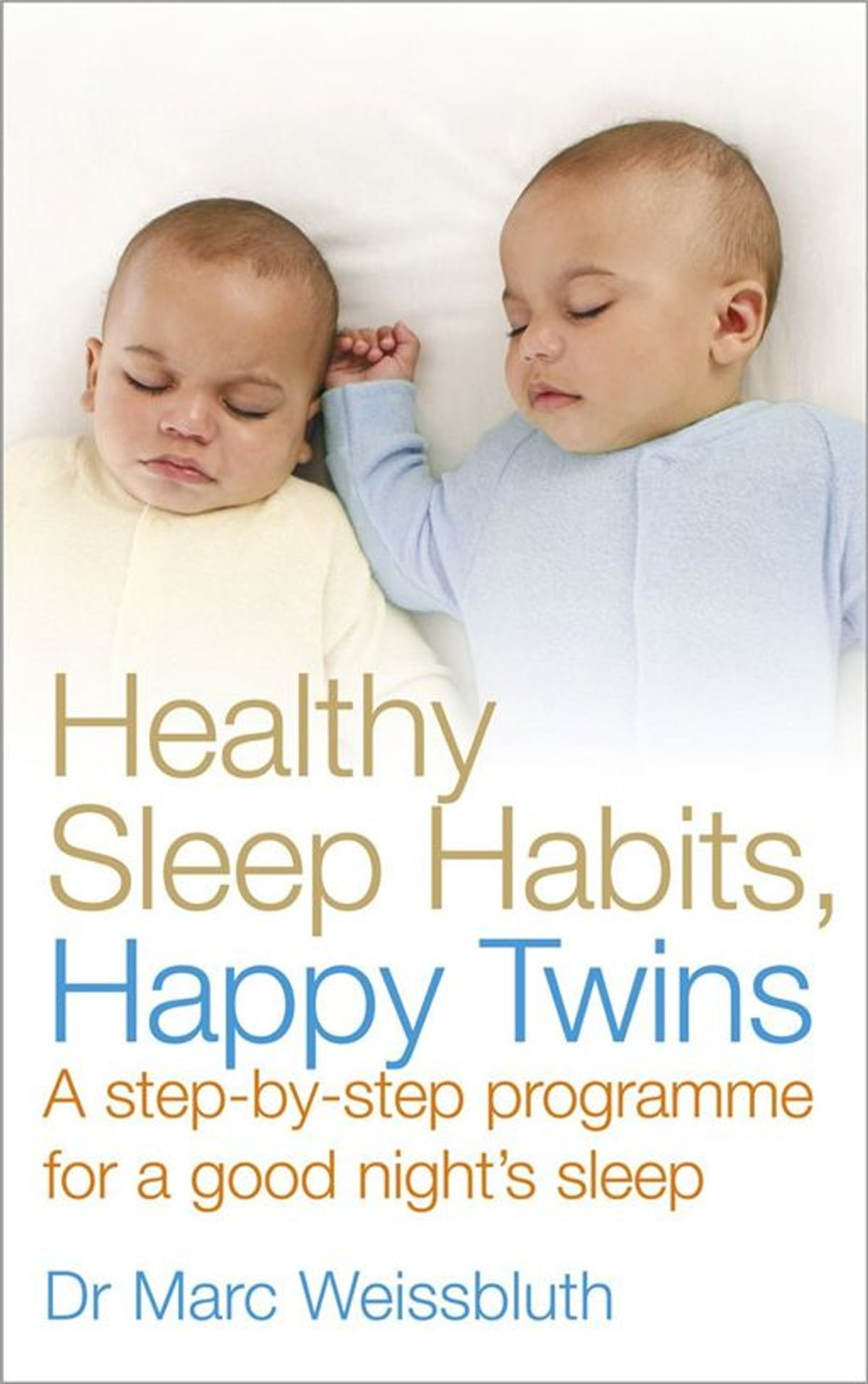 Healthy Sleep Habits, Happy Twins eBook by Dr Marc Weissbluth ...