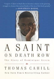 A Saint on Death Row - The Story of Dominique Green ebook by Thomas Cahill