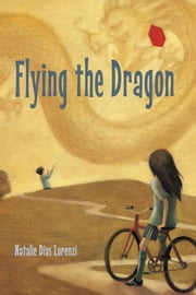 Flying the Dragon ebook by Lorenzi, Natalie Dias