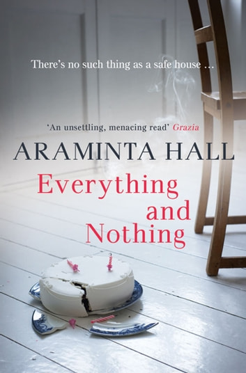Everything and Nothing ebook by Araminta Hall