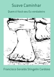 Suave Caminhar ebook by Francisco Geraldo Stingelin Cardoso