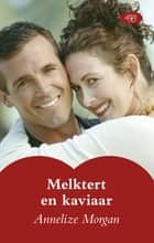 Melktert en kaviaar ebook by Annelize Morgan