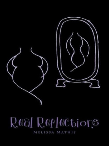Real Reflections ebook by Melissa Mathis