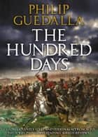 The Hundred Days ebook by Philip Guedalla