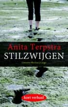 Stilzwijgen eBook by Anita Terpstra