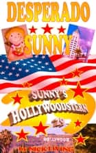 Desperado Sunny - Sunnys Hollywoodstern 29 ebook by Nick Living