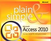 Microsoft Access 2010 Plain & Simple ebook by Curtis Frye