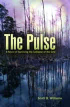 The Pulse ebook by Scott B. Williams