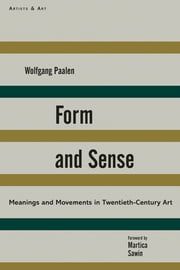 Form and Sense ebook by Wolfgang Paalen,Martica Sawin,Deborah Rosenthal