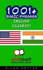 1001+ Basic Phrases English - Gujarati ebook by Gilad Soffer
