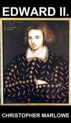 Edward II. [mit Glossar in Deutsch] ebook by Christopher Marlowe, Eternity Ebooks